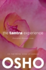The Tantra Experience : Evolution through Love - eBook