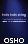 Hsin Hsin Ming : The Zen Understanding of Mind and Consciousness - eBook