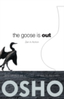 The Goose Is Out : Zen in Action - eBook