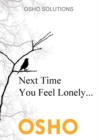 Next Time You Feel Lonely... - eBook