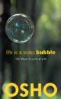 Life Is a Soap Bubble : 100 Ways to Look at Life - eBook
