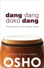 Dang Dang Doko Dang : The Sound of the Empty Drum - eBook