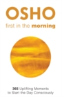 First in the Morning : 365 Uplifting Moments to Start the Day Consciously - eBook