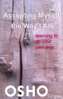 Accepting Myself the Way I Am : learning to go your own way - eBook