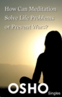 How Can Meditation Solve Life Problems or Prevent Wars? - eBook