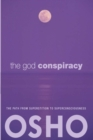 The God Conspiracy : The Path from Superstition to Super Consciousness -- with Audio/Video - eBook