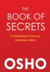 The Book of Secrets : 112 Meditations to Discover the Mystery Within - eBook