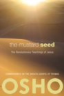 The Mustard Seed : The Revolutionary Teachings of Jesus - eBook