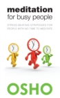 Meditation for Busy People : Stress-Beating Strategies for People with No Time to Meditate - eBook