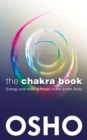 The Chakra Book : Energy and Healing Power of the Subtle Body - eBook
