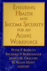 Ensuring Health and Income Security for an Aging Workforce - eBook
