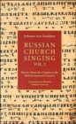 Russian Church Singing : Ancient Chant and Early Polyphony v. 2 - Book