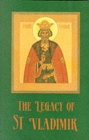 The Legacy of St. Vladimir : Byzantium, Russia, America - Book