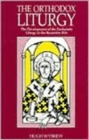 The Orthodox Liturgy : Development of the Eucharistic Liturgy in the Byzantine Rite - Book