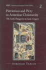 Patriotism and Piety in Armenian Christianity : The Early Panegyrics on Saint Gregory - Book