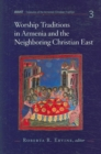 Worship Traditions in Armenia and the Neighbouring Christian East - Book