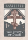 The Liturgy of Death : Four Previously Unpublished Talks - Book