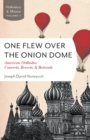 One Flew Over the Onion Dome : American Orthodox Converts, Retreads, and Reverts - Book