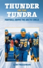 Thunder on the Tundra : Football Above the Arctic Circle - eBook