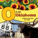 O is for Oklahoma : Written by Kids for Kids - eBook
