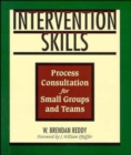 Intervention Skills : Process Consultation for Small Groups and Teams - Book