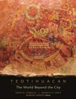 Teotihuacan - The World Beyond the City - Book