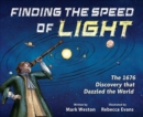 Finding the Speed of Light : The 1676 Discovery that Dazzled the World - Book