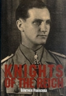 Knights of the Reich: The Twenty-Seven Mt HIghly Decorated Soldiers of the Wehrmacht in World War II - Book