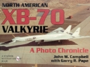 North American Xb-70 Valkyrie: a Photo Chronicle - Book