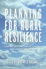 Planning for Rural Resilience : Coping with Climate Change and Energy Futures - eBook