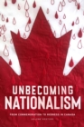 Unbecoming Nationalism : From Commemoration to Redress in Canada - eBook