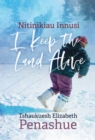 Nitinikiau Innusi : I Keep the Land Alive - eBook