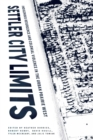 Settler City Limits : Indigenous Resurgence and Colonial Violence in the Urban Prairie West - eBook