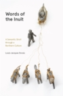 Words of the Inuit : A Semantic Stroll through a Northern Culture - eBook