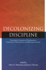 Decolonizing Discipline : Children, Corporal Punishment, Christian Theologies, and Reconciliation - eBook
