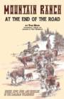 Mountain Ranch at the End of the Road : Horses, Cows, Guns and Grizzlies in the Canadian Wilderness - Book
