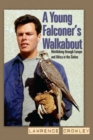 A Young Falconer's Walkabout : Hitchhiking through Europe and Africa in the sixties - Book