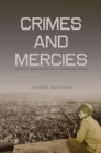 Crimes and Mercies : The Fate of German Civilians Under Allied Occupation, 19441950 - eBook