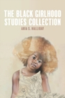 The Black Girlhood Studies Collection - Book
