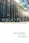 Biblio Files : A History of the Regina Public Library - Book