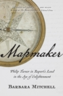 Mapmaker : Philip Turnor in Rupert's Land in the Age of Enlightenment - Book
