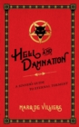 Hell and Damnation : A Sinner's Guide to Eternal Torment - Book