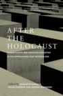 After the Holocaust : Human Rights and Genocide Education in the Approaching Post-Witness Era - Book