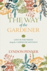 The Way of the Gardener : Lost in the Weeds Along the Camino de Santiago - eBook
