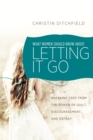 What Women Should Know About Letting It Go - eBook