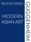 The Guggenheim Reader Series: Modern Asian Art - eBook