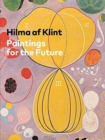 Hilma af Klint : Paintings for the Future - Book
