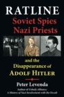 Ratline : Soviet Spies, Nazi Priests, and the Disappearance of Adolf Hitler - eBook