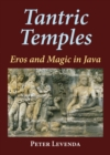 Tantric Temples : Eros and Magic in Java - eBook