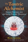 The Tantric Alchemist : Thomas Vaughan and the Indian Tantric Tradition - eBook